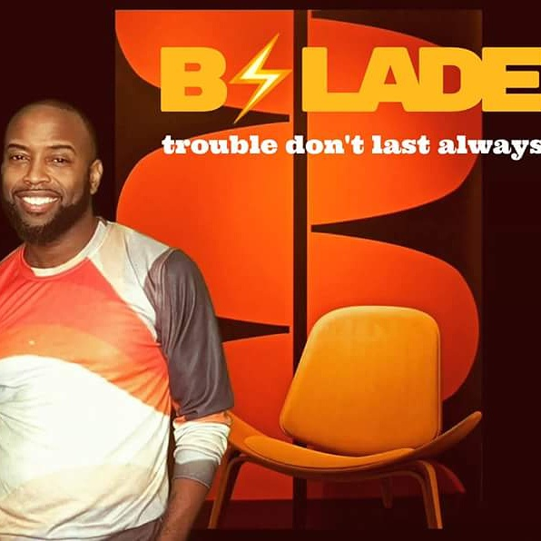 B.Slade – Trouble Don't Last Always
