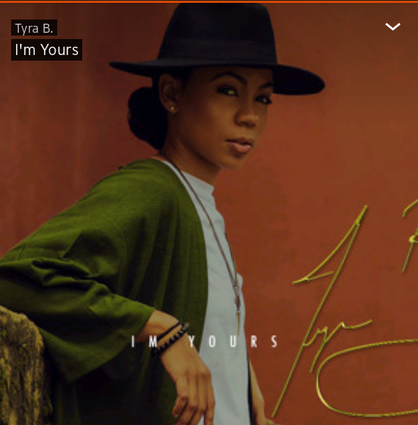 I'm Yours – Tyra B